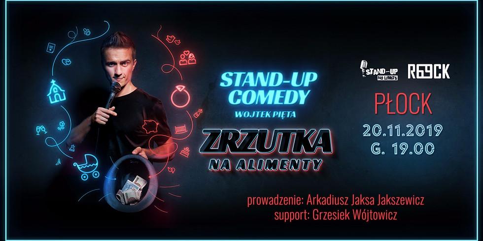"Stand-up Płock: Wojtek Pięta ""Zrzutka na alimenty""+support"