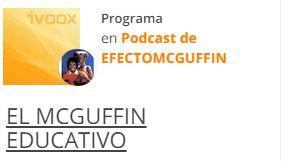EL PODCAST DEL MCGUFFIN EDUCATIVO