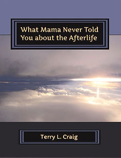 What Mama Never Told You About th Afterlife