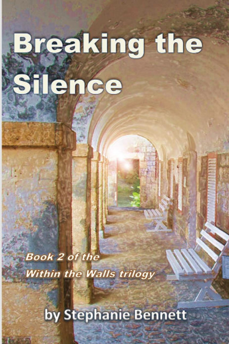 Breaking the Silence, Book 2 in the Within the Walls trilogy