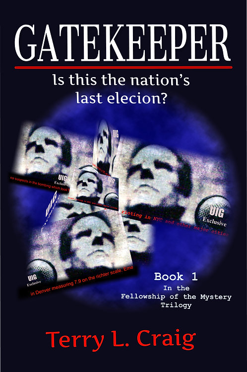 GATEKEEPER, Is this the Nation's Last Election?