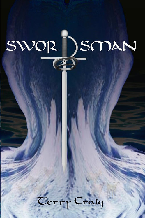 SWORDSMAN, Book 3 in the Fellowship of the Mystery trilogy, CLASSIC EDITION
