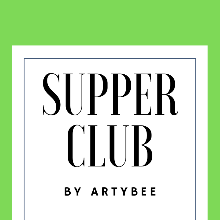 Supper Club with ArtyBee