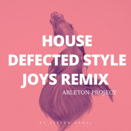 Tech-House Defected Style Ableton Projects / Joys Remix
