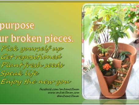 Re-purpose Your Broken Pieces
