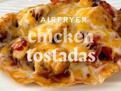 Airfryer Chicken Tostadas