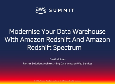 Modernize your Data Warehouse with Amazon Redshift + Redshift Spectrum