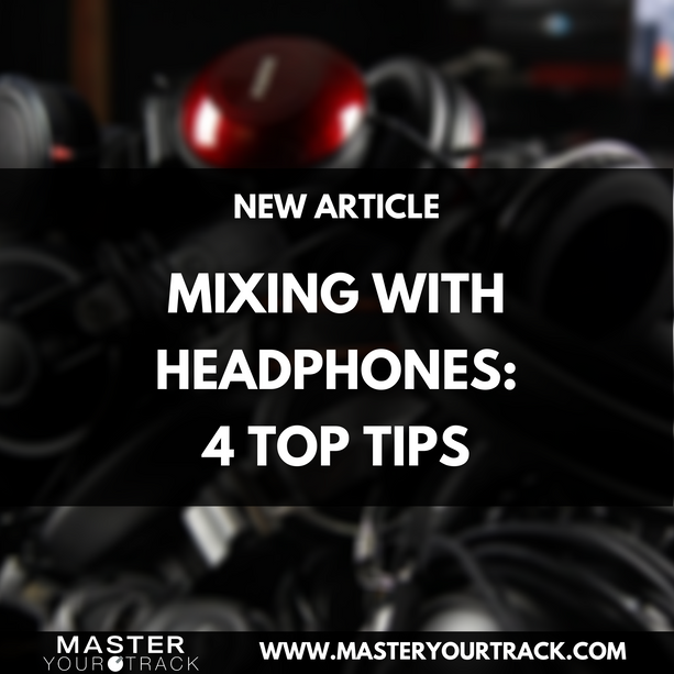 MIXING WITH HEADPHONES 4 TOP TIPS.png