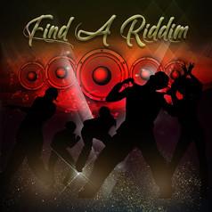 Find A Riddim