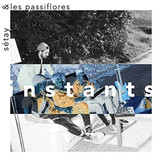 SeÌtay & Les Passiflores - instants