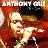 anthony que nah give up