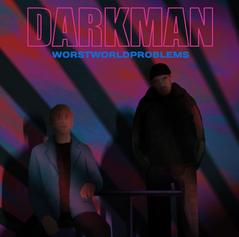 darkman worst world problems