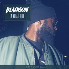 Blackson - la vita è ora (BM Rec)