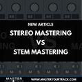 stereo vs stem mastering.png