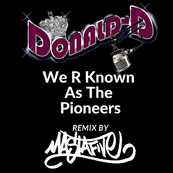 masta five & donald d - we r known as the pioneers