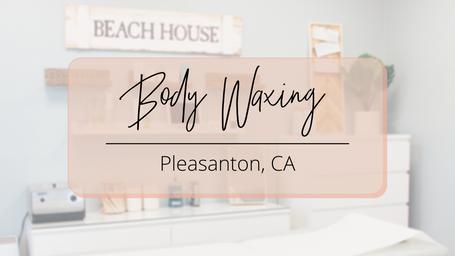 Body Waxing - Pleasanton, CA