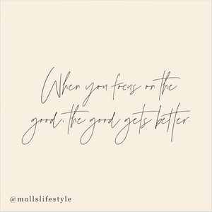 """when you focus on the good, the good gets better"""