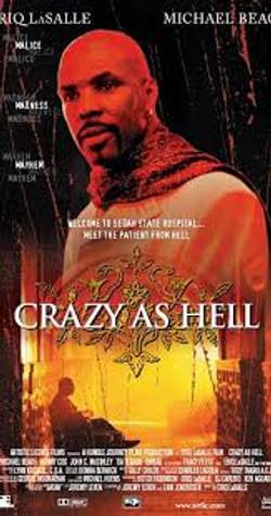 Eriq in Crazy as hell movie art