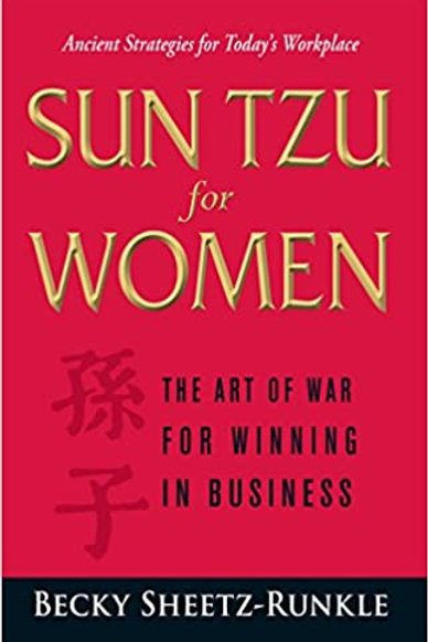 SUN TZU for Women - The Art of War for Winning in Business