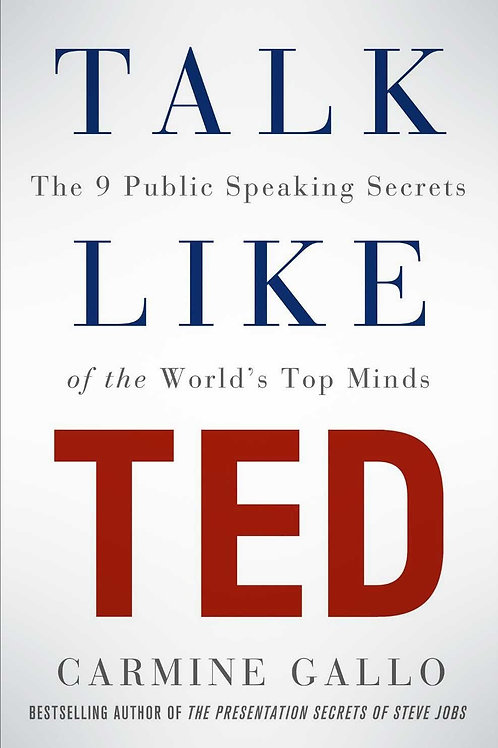 Talk Lik TED - The 9 Public Speaking Secrets of the World's Top Minds - Carmine