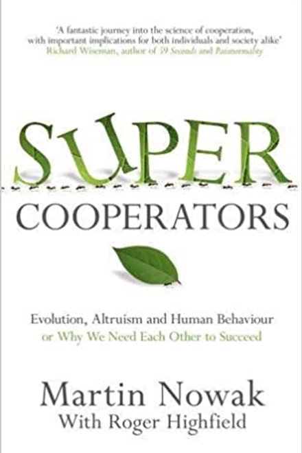 Super Cooperators - Why We Need Each Other to Succeed - Martin Nowak