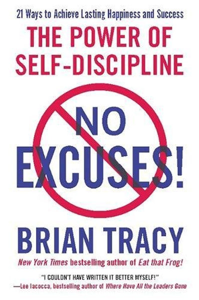 No Excuses! - The Power of Self-Discipline - Brian Tracy