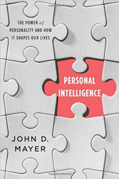 Personal Intelligence - The Power of Personality & How It Shapes Our Lives