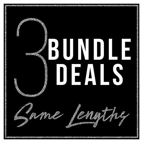 3 Bundle Deals - Same Lengths