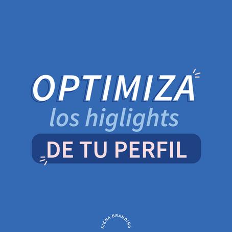 Pon en práctica estos tips para optimizar los highlights de tu perfil de instagram!
