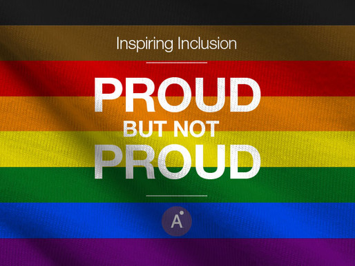 Inspiring Inclusion: Proud and Not So Proud