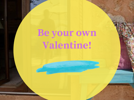 BE YOUR OWN VALENTINE!