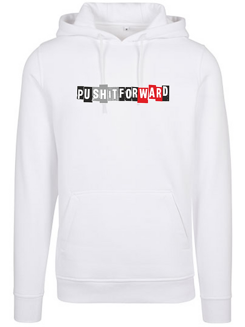 PUSH IT FORWARD Hoodie