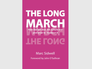 Review: The Long March: How the left won the culture war and what to do about it, by Marc Sidwell