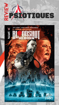 Review LADP : Bloodshot Reborn Tome 3