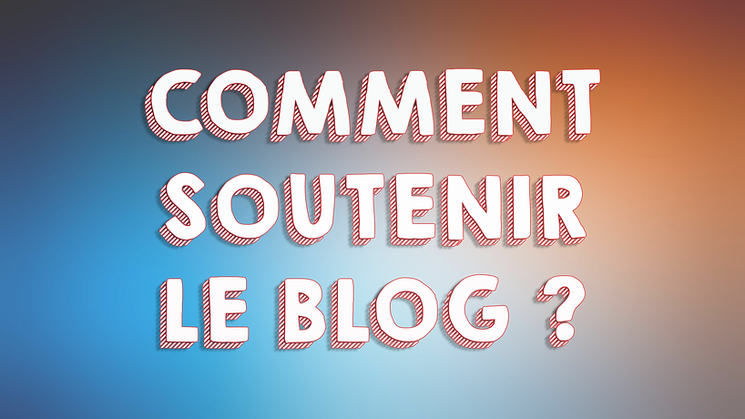 Comment soutenir le blog.png