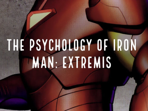The Psychology of Iron Man: Extremis