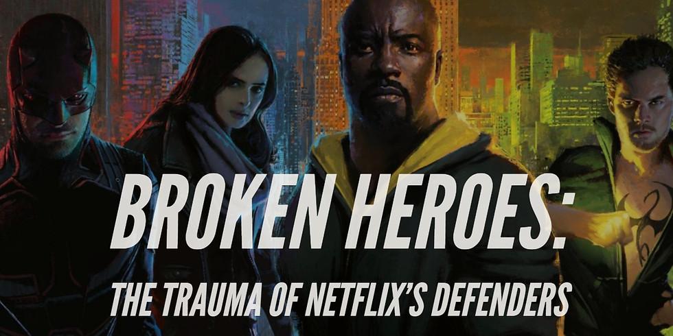 Broken Heroes: Trauma of Netflix's Defenders