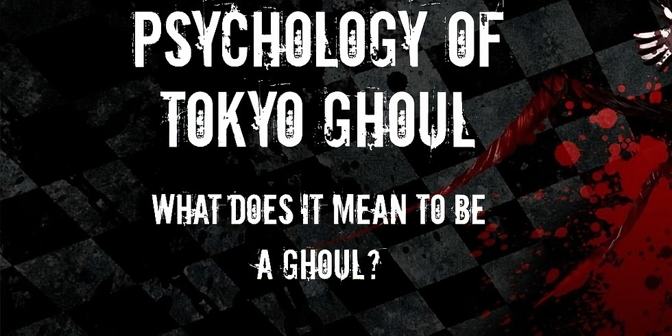 Psychology of Tokyo Ghoul