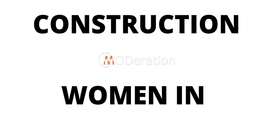"""""""Women in Construction"""" . . . """"Women in Trades"""" - Are these the same women?"""