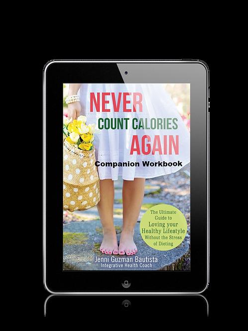 Companion Workbook ~ Never Count Calories Again