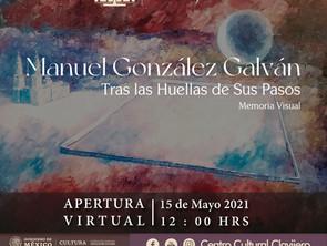 Exponen obra artística y memoria visual de Manuel González Galván, en el Centro Cultural Clavijero.