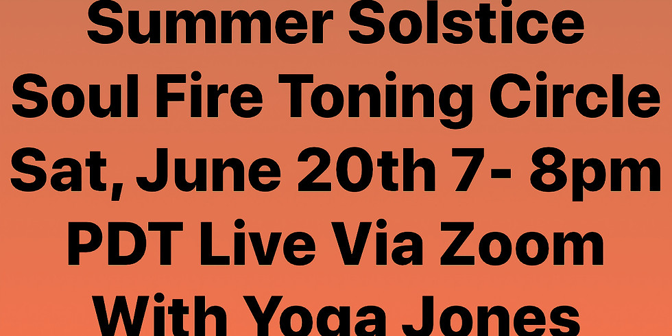 Summer Solstice Soul Fire Toning Circle