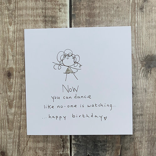 Now you can dance ....Birthday Card