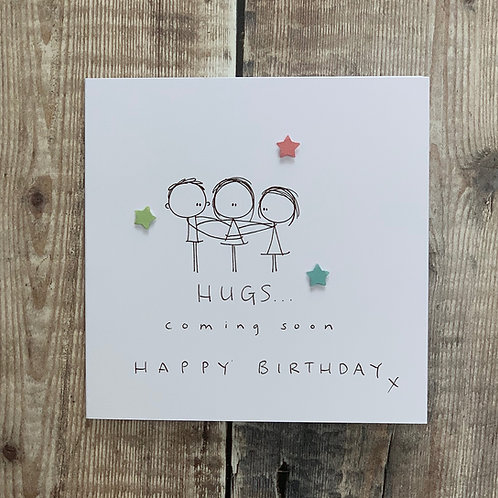 Hugs coming soon Card