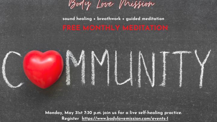 Body Love Free Monthly Community Meditation (1)