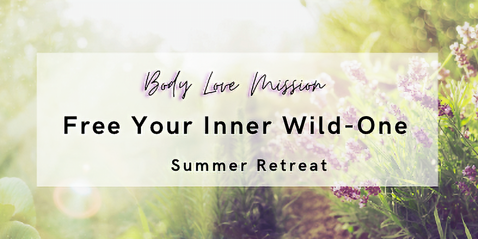 Body Love Summer Retreat: Free Your Inner Wild One