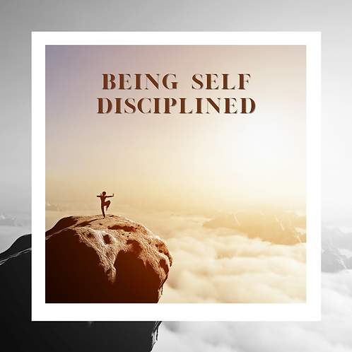 Being Self Disciplined