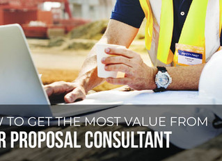7 Tips to get the Most Value out of Your Proposal Consultant