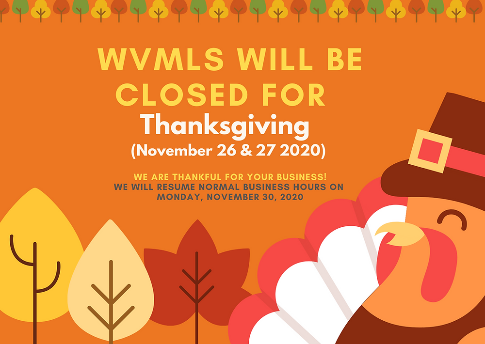 Picture of smiling turkey with leaves with Message: Wvmls will be closed for thanksgiving (11/26-11/27) We are thankful for your business. we will resume normal business hours on november 30, 2020