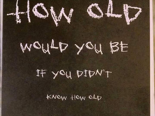 How Old Would You Be